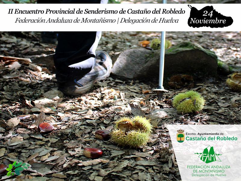 II Encuetro Provincial de Senderismo, Castaño del Robledo   | 24 de Noviembre